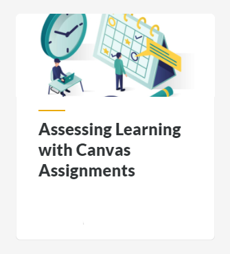 Assessing Learning with Canvas Assignments