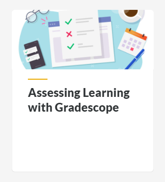 Assessing Learning with Gradescope